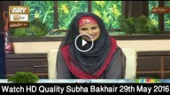 Subah Bakhair 29th May 2016