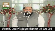 Tajjaliyat e Ramzan 13th June 2016