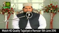 Tajjaliyat e Ramzan 15th June 2016