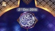 Marhaba Ya Mustafa – 2nd December 2016
