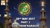 Naimat e Iftar (Live from Khi) – 28th May 2017 – Part 3