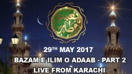Naimat e Iftar (Live from Khi) – Segment – Bazam e Ilim o Adaab – 30th May 2017 – Part 2