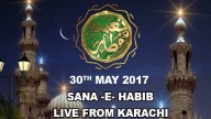Naimat e Iftar (Live from Khi) – Segment – Sana -e- Habib – 30th May 2017