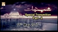 Shab e Nijat (Special transmission live from Karachi) – Part 2 – 11th May 2017