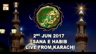 Naimat e Iftar (Live from Khi) – Segment – Sana -e- Habib – 2nd June 2017