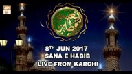 Naimat e Iftar (Live from Khi) – Segment – Sana -E- Habib – 8th Jun 2017