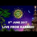 REHMAT E SAHAR (LIVE From Karachi) – 9th June 2017