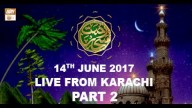 REHMAT E SAHAR (LIVE From Karachi) Part 2 – 14th June 2017