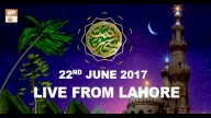REHMAT E SAHAR (LIVE From Lahore) – 22nd June 2017