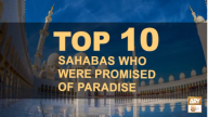 Top 10 Sahabas Who Were Promised of Paradise