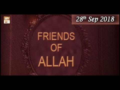 Friends of Allah – 28th September 2018 – ARY Qtv